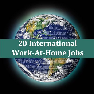 20 International Work-At-Home Jobs