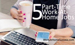 5 Part-time Work-At-Home Jobs