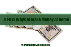 8 Free Ways to Make Money At Home