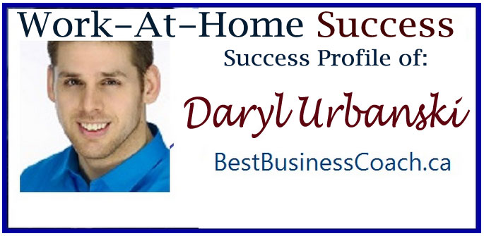 Work-At-Home Success Profile Daryl Urbanski