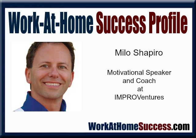 Work-At-Home Success Profile: Milo Shapiro