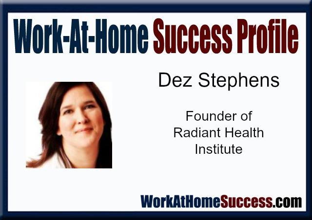 Work-At-Home Success Profile: Dez Stephens
