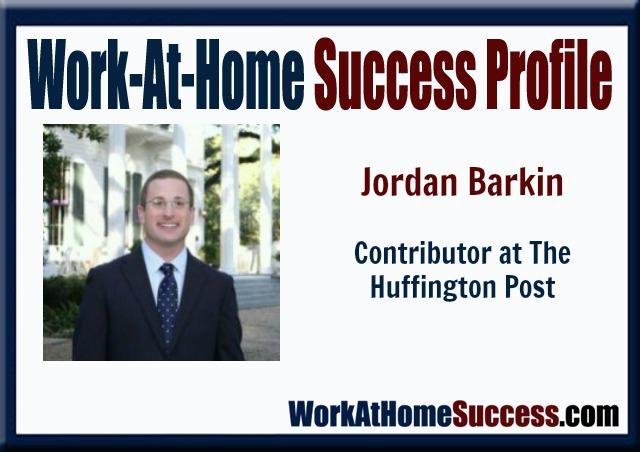 Work-At-Home Success Profile Jordan Barkin, Huffington Post Contributor