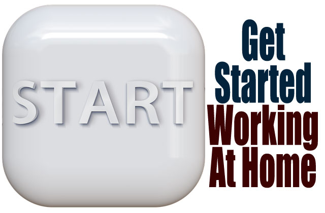 Get Started Working At Home