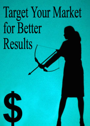 Target Your Market For Better Results
