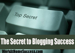 The Secret to Blogging Success