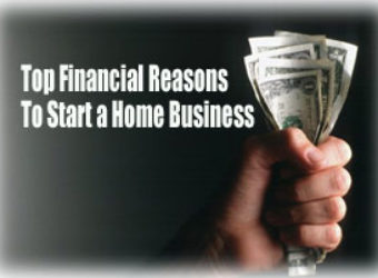 Top  Financial Reasons to Start a Home Business