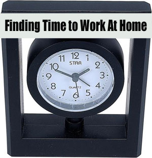 Finding Time to Work At Home