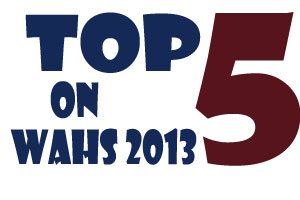 Top 5 on WAHS 2013