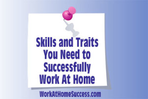Skills and Traits You Need to Successfully Work From Home