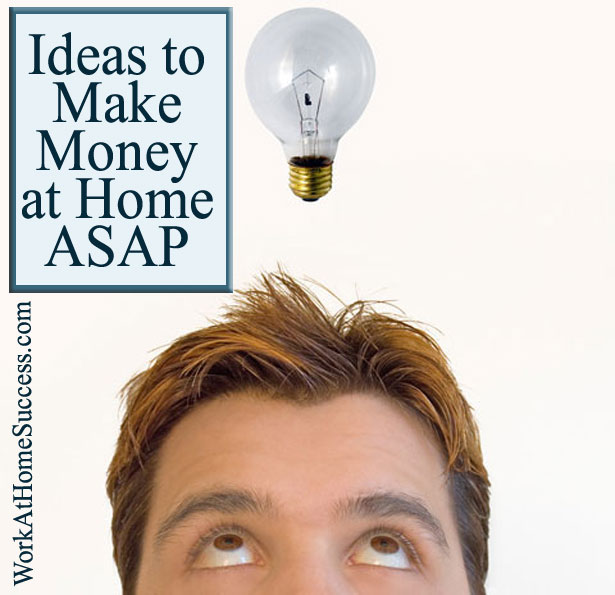 Ideas To Make Money At Home ASAP