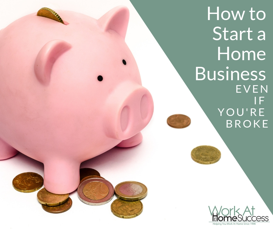 How to Start a Home Business Even if You're Broke