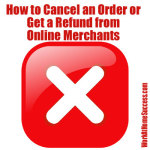 How to Cancel or Get a Refund from Online Merchants