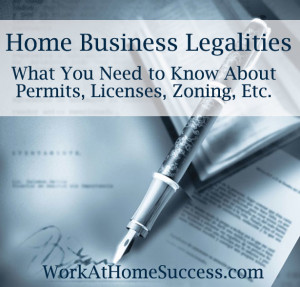 Home Business Legalities: Permits, Licenses, Zoning, Etc