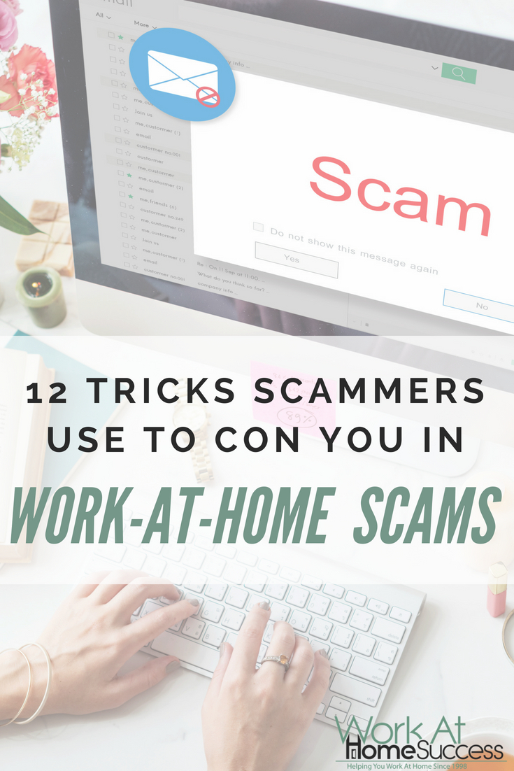 Don't get scammed. Learn about these 12 tricks scammers use to trick you into their work at home and job scams.