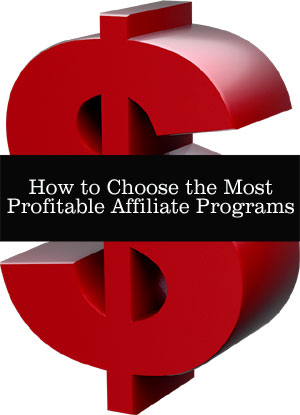 How to choose a profitable affiliate program work at for Home affiliate programs