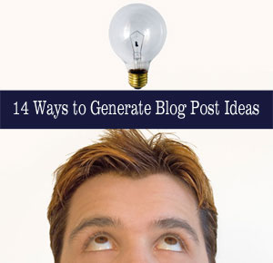 14 Ways to Generate Blog Post Ideas