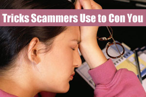 Tricks Scammers Use to Con You