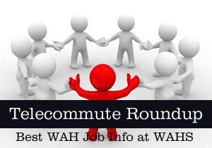Telecommute Roundup: Best WAH Job Info