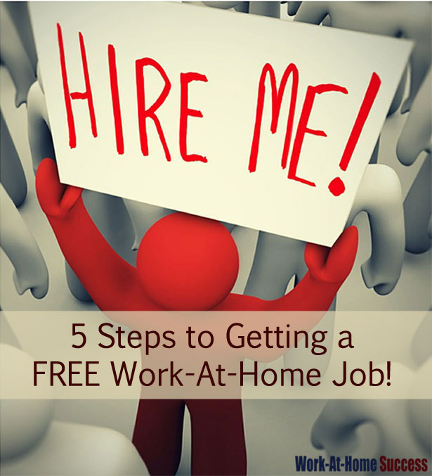 5 Steps to Getting a Free Work-At-Home Job