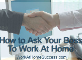 How to Ask Your Boss to Work At Home
