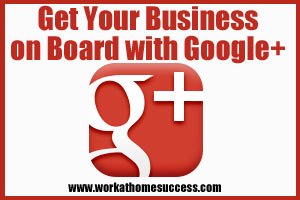 Get your Business on Board with Google+