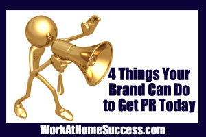 4 Things Your Brand Can Do to Get PR Today