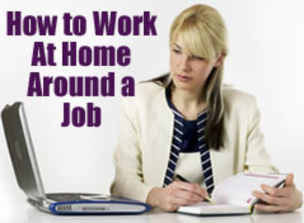 How to Work At Home Around a Job