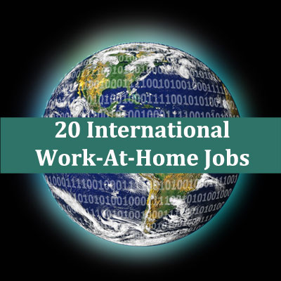 20 International Work-At-Home Jobs