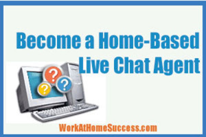 How to Be a Home Based Chat Agent
