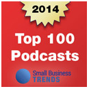 Small Business Trends 2014 Top 100 Podcast
