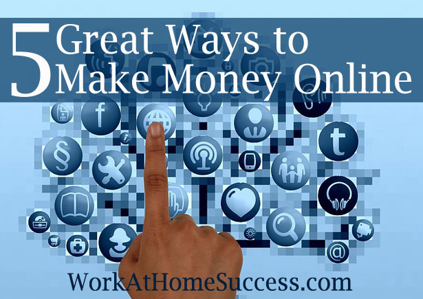 5 Great Ways to Make Money Online
