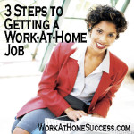 Three Steps to Getting a Work-At-Home Job
