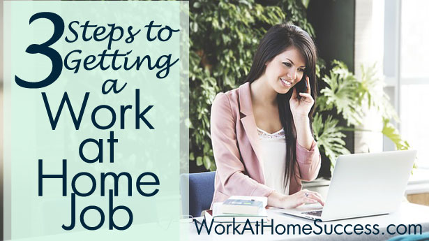 3 Steps to Getting a Work-At-Home Job