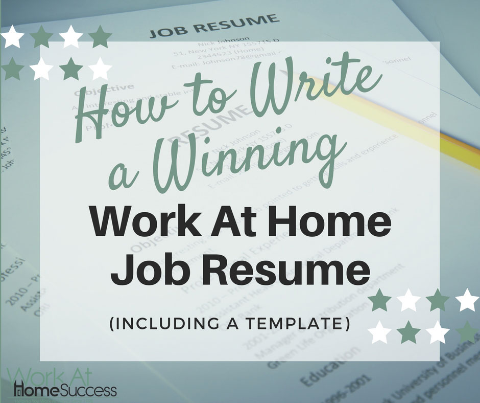 How to Write a Winning Work At Home Resume (including template)