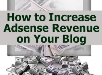 How to Increase Adsense Revenue on Your Blog