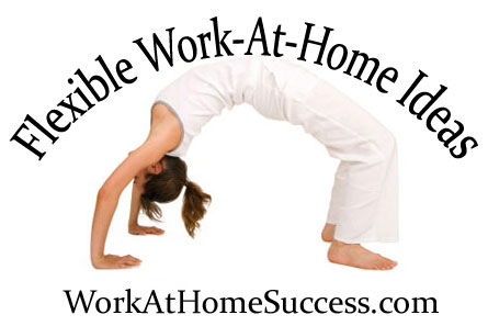 Flexible Work-At-Home Ideas