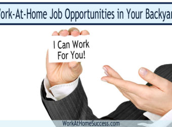 Work-At-Home Job Opportunities in Your Backyard