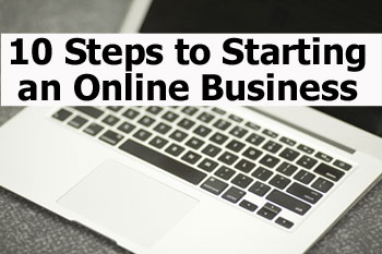 10 Steps to Starting an Online Business