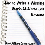 How to Write a Winning Work-At-Home Job Resume