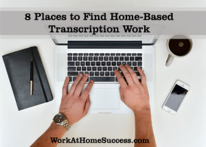 8 Places for Home Based Transcription Work