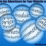How to Get Advertisers for Your Website or Blog
