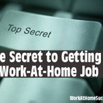 Secret to Getting a Work-At-Home Job
