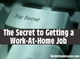 The Secret to Getting a Work-At-Home Job