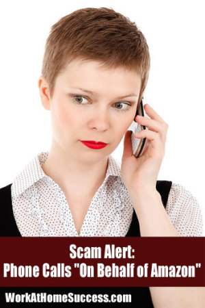 "Scam Alert: Phone Calls ""On Behalf of Amazon"""