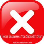 Home Businesses You Shouldn't Start