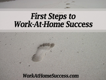 First Steps to Work-At-Home Success