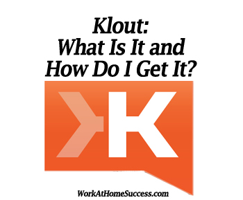 Klout: What Is It and How Do I Get It?