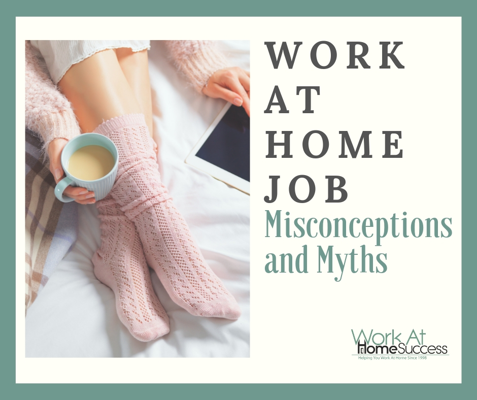 Work At Home Job Misconceptions and Myths