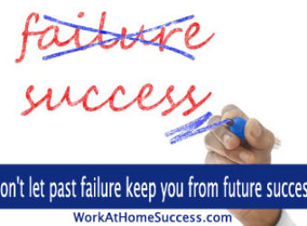 Don't let past failure keep you from future success!
